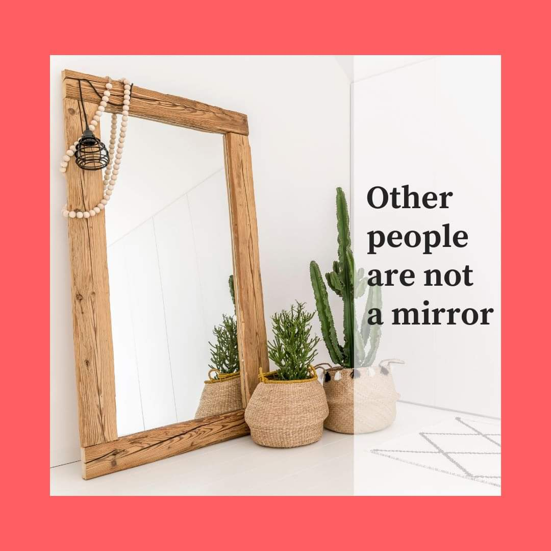 Other people are not a mirror